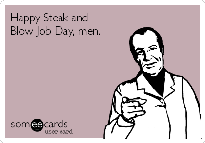 Stake and blow job day